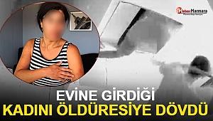 Evine girdiği kadını öldüresiye dövdü