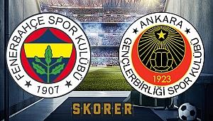 Gençlerbirliği - Fenerbahçe! İlk 11'ler belli oldu