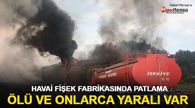 Havai fişek fabrikasında şiddetli patlama! ölü ve onlarca yaralı var