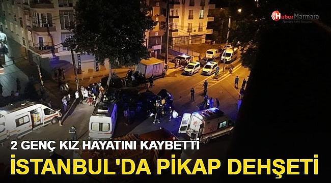 İstanbul'da feci kaza: 2 genç kız öldü, 2 yaralı