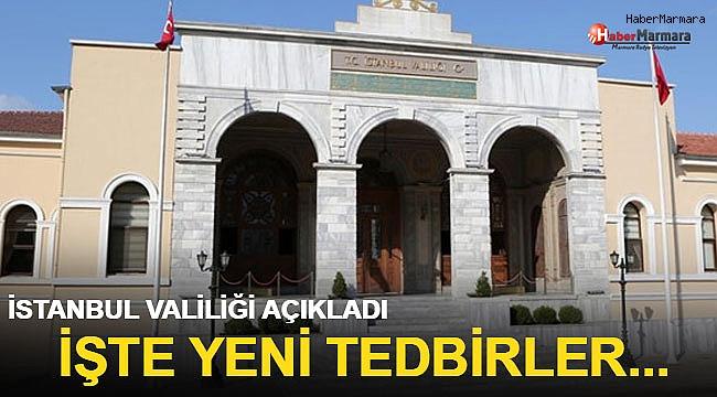 İstanbul Valiliği açıkladı! İşte yeni tedbirler...