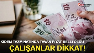 Kıdem tazminatında tavan fiyat belli oldu