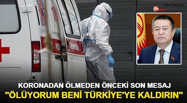 Koronavirüsten ölmeden önceki son mesaj: Beni Türkiye'ye kaldırın