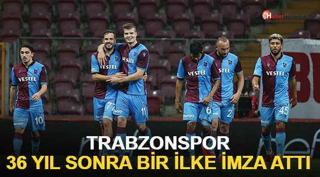 Trabzonspor 36 yıl sonra ilke imza attı!