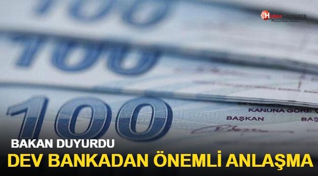 Bakan duyurdu Dev bankadan önemli anlaşma
