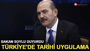 Bakan Soylu duyurdu! Türkiye'de tarihi uygulama yarın başlıyor