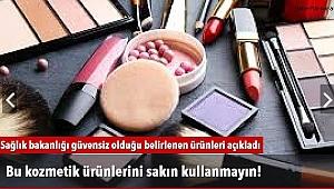Bu kozmetik ürünlerini sakın kullanmayın!