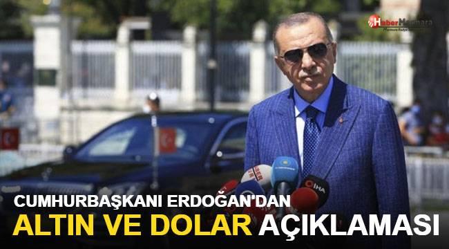 Cumhurbaşkanı Erdoğan'dan son dakika altın ve dolar açıklaması