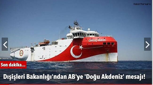 Dışişleri Bakanlığı'ndan AB'ye 'Doğu Akdeniz' mesajı!
