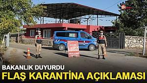 İçişleri Bakanlığı'ndan flaş karantina açıklaması