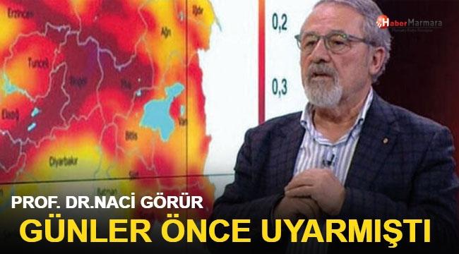 Prof. Dr. Naci Görür Günler Önce Uyarmıştı