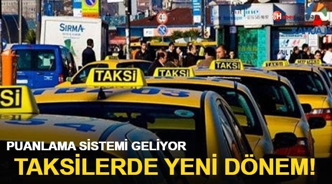 Taksilerde yeni dönem! Puanlama sistemi geliyor