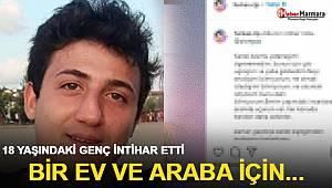 18 yaşındaki Furkan Celep intihar etti! Bir ev ve araba için...