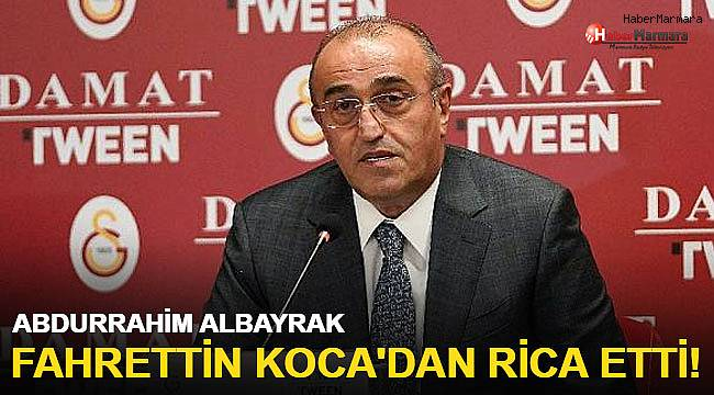 Abdurrahim Albayrak: Fahrettin Koca'dan rica ediyorum...