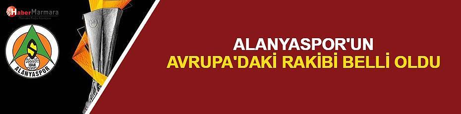 Alanyaspor'un Avrupa'daki rakibi belli oldu!