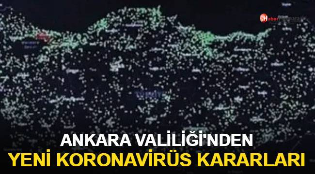 Ankara Valiliği'nden yeni koronavirüs kararları