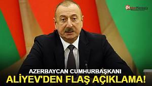 Azerbaycan Cumhurbaşkanı Aliyev'den flaş açıklama!