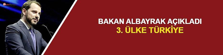 Bakan Albayrak açıkladı! 3. Ülke Türkiye