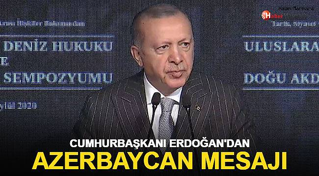 Cumhurbaşkanı Erdoğan'dan Azerbaycan mesajı!