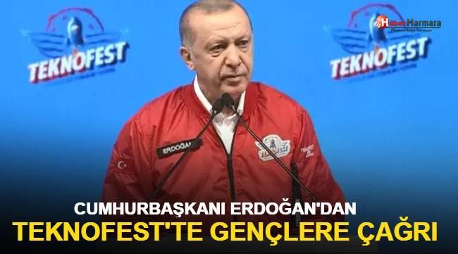 Cumhurbaşkanı Erdoğan'dan Teknofest'te gençlere çağrı