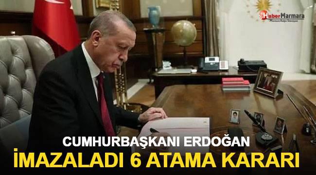 Cumhurbaşkanı Erdoğan imzaladı: 6 atama kararı