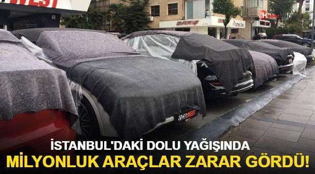 İstanbul'da dolu yağışında milyonluk lüks araçlar zarar gördü