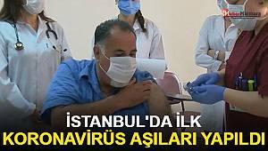 İstanbul'da ilk koronavirüs aşıları yapıldı