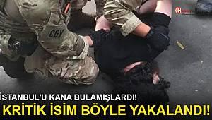 İstanbul'u kana bulamışlardı! Kritik isim böyle yakalandı