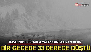 Kavurucu sıcakla yatıp karla uyandılar: Bir gecede 33 derece düştü!