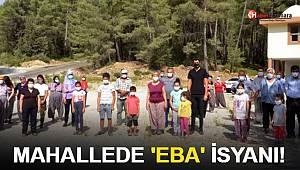 Mahallede EBA isyanı!