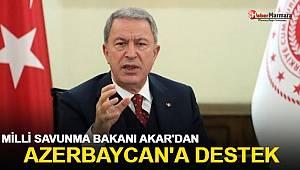 Milli Savunma Bakanı Akar'dan Azerbaycan'a destek