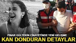Pınar Gültekin cinayetinde yeni gelişme! Kan donduran detaylar raporda