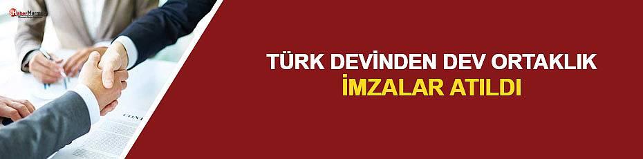 Türk devinden dev ortaklık! İmzalar atıldı