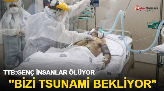 Türk Tabipleri Birliği'nden korkutucu koronavirüs raporu: