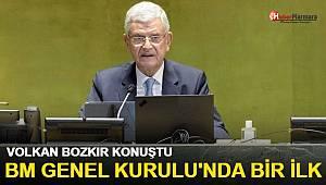 Volkan Bozkır konuştu BM Genel Kurulu'nda bir ilk!
