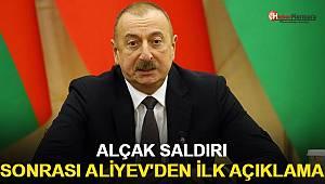 Alçak saldırısı sonrası Aliyev'den açıklama