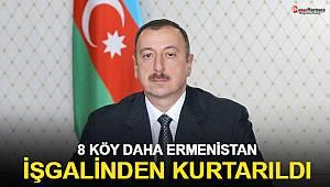 Aliyev: 8 köy daha Ermenistan işgalinden kurtarıldı