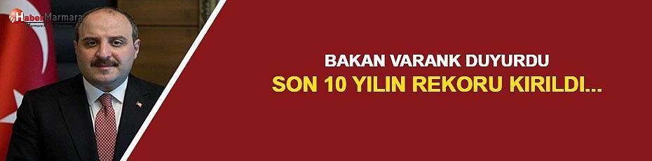 Bakan Varank duyurdu: Son 10 yılın rekoru kırıldı...