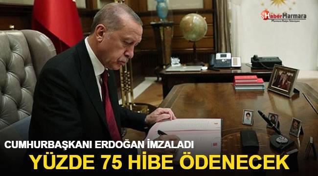 Cumhurbaşkanı Erdoğan İmzaladı Yüzde 75 Hibe Ödenecek