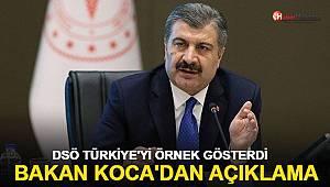 DSÖ Türkiye'yi örnek gösterdi! Bakan Koca'dan açıklama