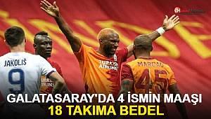 Galatasaray'da 4 ismin maaşı 18 takıma bedel