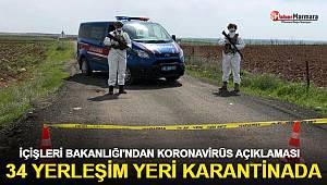 İçişleri Bakanlığı: 34 yerleşim yeri karantinada