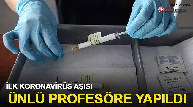 İlk koronavirüs aşısı ünlü profesöre yapıldı!