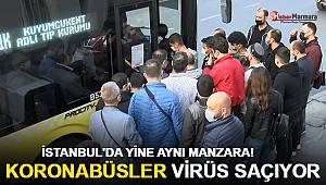 İstanbul'da yine aynı manzara ''Koronabüsler'' virüs saçıyor!