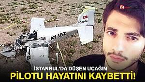 İstanbul'daki uçak kazasından acı haber!