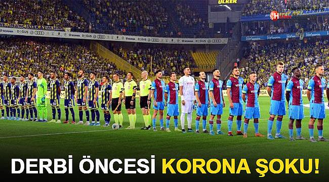 Trabzonspor'a Fenerbahçe derbisi öncesi coronavirüs şoku!