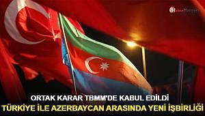 Türkiye ile Azerbaycan arasında yeni işbirliği!