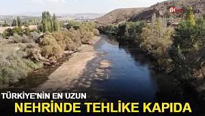 Türkiye'nin en uzun nehrinde tehlike kapıda!