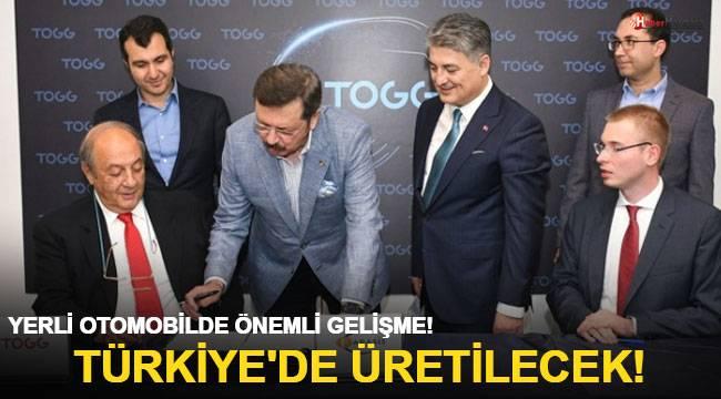 Yerli otomobilde önemli gelişme! Türkiye'de üretilecek