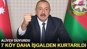 Aliyev duyurdu: 7 köy daha işgalden kurtarıldı